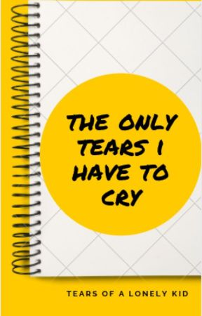 The Only Tears I Have to Cry by shuttheefuckup