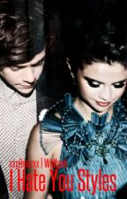 I Hate You Styles [A Harlena FanFiction] by xXg0mezxx