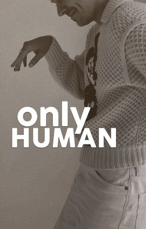 Only Human by hsogolden