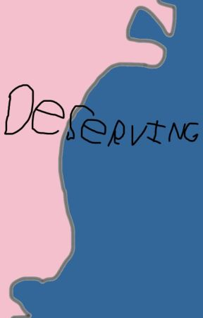Deserving (Deserving series #1) by heimdall23
