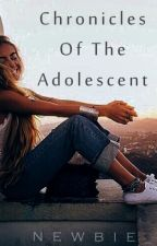 Chronicles of the Adolescent [Editing] by VictorianSeaTurtle