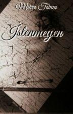 İSTENMEYEN by mervue35