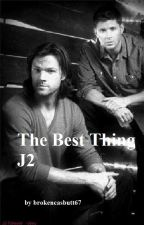 The best thing (J2) by brokencasbutt67