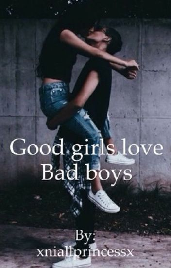 Good girls love bad boys?
