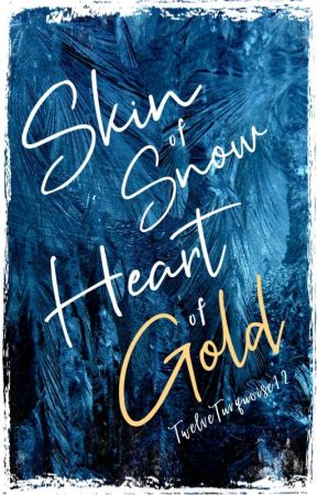 Skin of Snow, Heart of Gold | tlos by TwelveTurquoise12