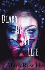 Diary of my life by MadyRose14