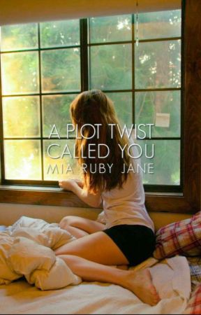 A Plot Twist Called You by mellowvibes_