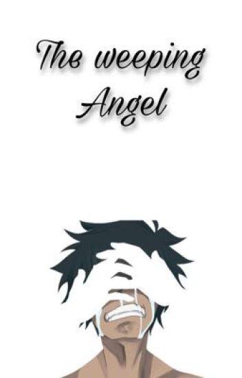 The Weeping Angel Akira Fudo X Angel Reader 𝔸𝕣𝕥𝕫𝕪 Wattpad