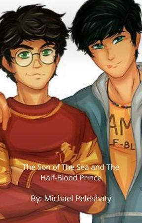 The Son of The Sea and The Half-Blood Prince (Book Two) by MichaelPeleshaty