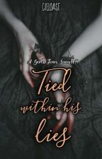 A GIRL'S TEARS SERIES #2: Tied Within His Lies. by GlimNette