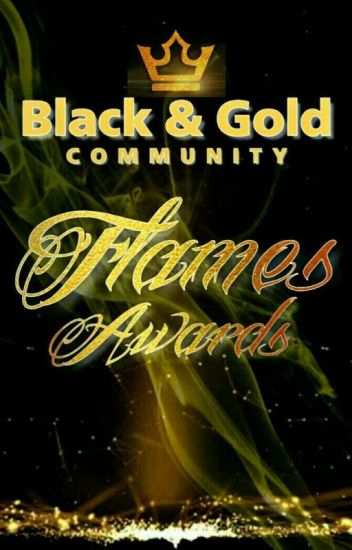 BLACK AND GOLD FLAMES AWARDS (CLOSED)