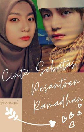 Cinta Sebatas Pesantren Ramadhan [END] by Margiyol