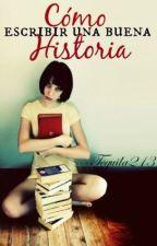 Cómo escribir una buena historia. by Tequila213