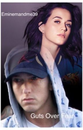 Guts Over Fear (Eminem Love Story) Sequel by Eminemandme39
