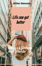 Life Can Get Better by xaerinxo
