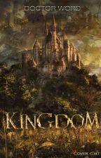 Kingdom by Doctor_Word