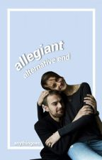 Allegiant (final alternativo) by anythingoes