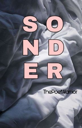 Sonder : A collection of words   by ThePoetWarrior127
