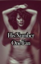His Number 1 Fan by Struglife_stories