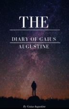 The diary of Gaius Augustine by GaiusAugustine