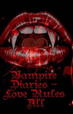 Vampire Diaries - Love Rules All by lozzie1616