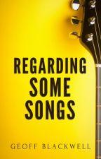 Regarding Some Songs by Reffster