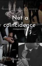 NOT A COINCIDENCE by arsh002