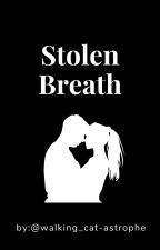 Stolen Breath by Caitlin-Herondale