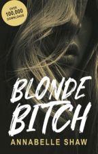 Blonde Bitch  by highclasswhorex