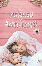 So, I Married An Anti-Fan?! [MEWGULF] by chocoka__i