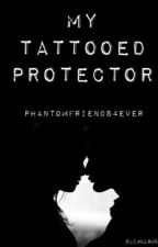 My tattooed protector by PhantomFriends4Ever
