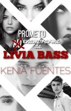 Prometo No Enamorarme de Livia Bass by KbyKSF