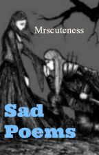 Sad Poems by mrscuteness