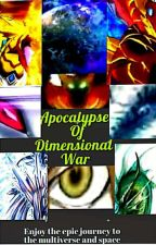 Apocalypse Of Dimensional War  by JyoM100