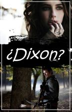 ¿Dixon? by ___Young___