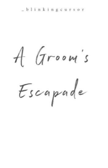 A Groom's Escapade