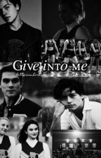 Bughead ~ Give into me by bettsreinharts