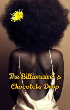 The Billionaire's Chocolate Drop ✅ by cecelove108