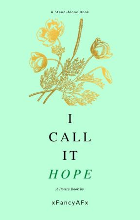 I Call It Hope by xFancyAfx
