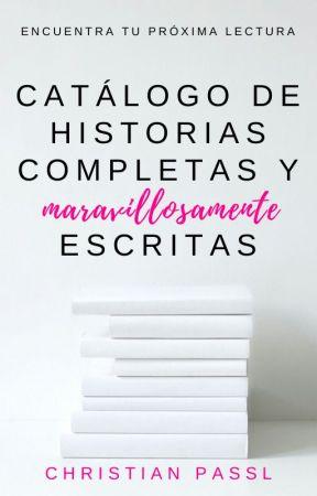 Catálogo de Historias Completas Maravillosamente Escritas by christianpassl