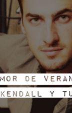 Amor de Verano (Kendall y tu) by kenyabernal9279