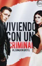 Viviendo con un Criminal by AlexandraCortes