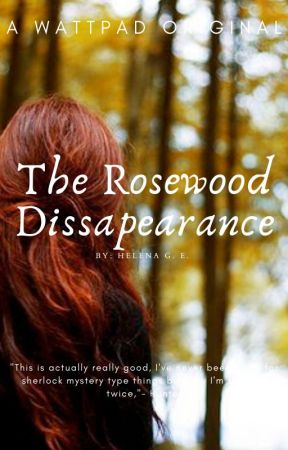 The Rosewood Disappearance by Gwendolyn__Stacy