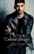 DELIRIOUS PLEASURE [Zayn Malik] by pepa_10