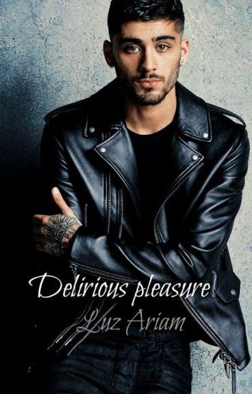 DELIRIOUS PLEASURE [Zayn Malik]