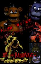 Accept Your Fate. (Five Nights at Freddy's x Reader) Book 1 by -RadioWave-