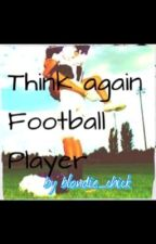 Think again Football player by blondie_chick