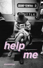 help me ◈ h.s. by sheneedshugs