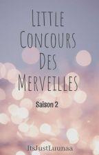 Little Concours Des Merveilles- Saison 2- ÉTÉ 2020 by ItsJustLuunaa