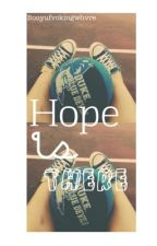 Hope is there. by Grxvity_